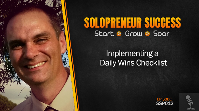 Solopreneur Success Episode 012 - Implementing a Daily Wins Checklist