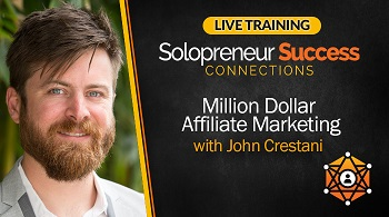 Solopreneur Success Connections Live Training Million Dollar Affiliate Marketing with John Crestani