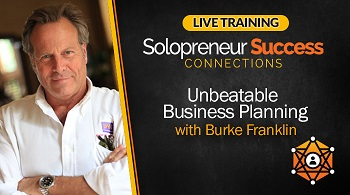 Solopreneur Success Connections Live Training Unbeatable Business Planning with Burke Franklin