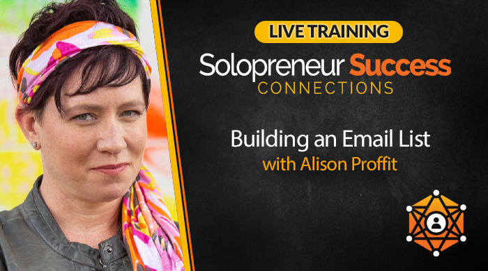 Solopreneur Success Connections Live Training Building an Email List with Alison Proffit