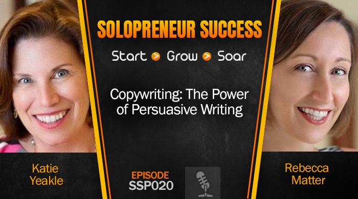 SSP020 Copywriting: The Power of Persuasive Writing with Katie Yeakle & Rebecca Matter