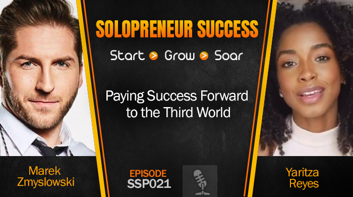 Solopreneur Success Episode 021 - Paying Success Forward to the Third World with Marek Zmyslowski & Yaritza Reyes