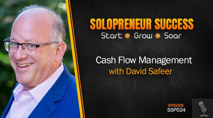 Solopreneur Success Episode 024 - Cash Flow Management with David Safeer