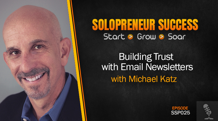 SSP025 Building Trust with Email Newsletters with Michael Katz