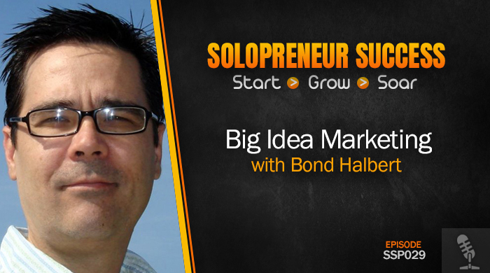 SSP029 Big Idea Marketing with Bond Halbert