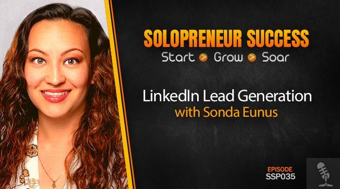 Solopreneur Success Episode 035 - LinkedIn Lead Generation with Sonda Eunus