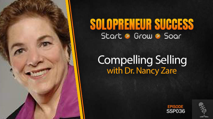 SSP036 Compelling Selling with Dr. Nancy Zare