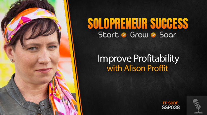 SSP038 Improve Profitability with Alison Proffit